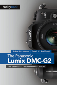 The Panasonic Lumix DMC-G2: The Unofficial Quintessential Guide on Amazon.com