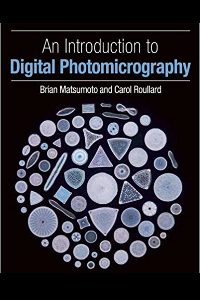 An Introduction to Digital Photomicrography by Dr. Brian Matsumoto and Carol Roullard